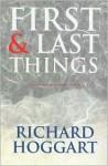 First & Last Things - Richard Hoggart