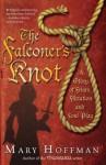 The Falconer's Knot - Mary Hoffman