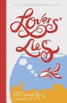 Lovers' Lies: Short Stories - Cherry Potts, Katy Darby