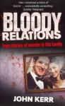Bloody Relations - John Kerr