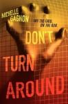 Don't Turn Around - Michelle Gagnon