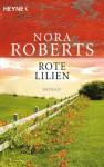Rote Lilien: Roman (German Edition) - Bea Reiter, Oliver Neumann, Nora Roberts
