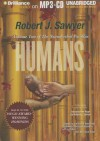 Humans: Volume Two of the Neanderthal Parallax - Robert J. Sawyer, Jonathan Davis