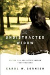 The Undistracted Widow: Living for God after Losing Your Husband - Carol W. Cornish