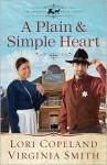 A Plain & Simple Heart - Lori Copeland, Virginia Smith