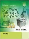 Solid Waste Technology and Management, 2 Volume Set - Thomas Christensen