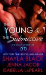 The Young and the Submissive - Shayla Black, Jenna Jacob, Isabella LaPearl