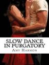 Slow Dance in Purgatory - Amy Harmon, Emily Woo Zeller