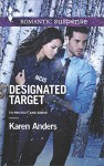 Designated Target (To Protect and Serve) - Karen Anders