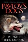 Pavlov's Dogs - D.L. Snell, Thom Brannan