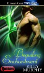 Beguiling Enchantment - Riley Murphy
