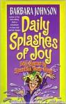 Daily Splashes Of Joy - Barbara Johnson
