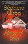 House of Pain - Sèphera Girón