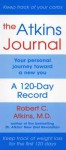 The Atkins Journal: Your Personal Journey Toward a New You, a 120-Day Record - Robert C. Atkins