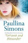 Tatiana and Alexander (Tatiana and Alexander, #2) - Paullina Simons