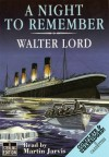 A Night to Remember (Audio) - Walter Lord, Martin Jarvis