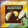 Voyager: An Adventure Through Space - John Gustafson, Amy Hanson, Tanya Maiboroda, Cal Massey, Alan Harris, Susan Shankin, Dan Kuffel