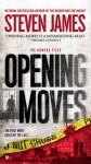 Opening Moves - Steven James