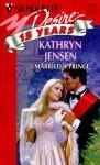 I Married A Prince (Silhouette Desire, #1115) - Kathryn Jensen