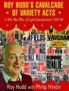 Roy Hudd's Cavalcade of Variety - Roy Hudd, Philip Hindin