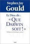 Et Dieu dit: Que Darwin soit! - Stephen Jay Gould