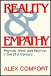 Reality and Empathy: Physics, Mind, and Science in the 21st Century - Alex Comfort