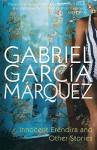 Innocent Eréndira And Other Stories - Gabriel García Márquez