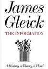 The Information: A History, A Theory, A Flood - James Gleick, Rob Shapiro