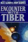 Encounter With Tiber - Buzz Aldrin, John Barnes