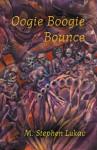 Oogie Boogie Bounce - M. Stephen Lukac