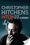 Hitch 22: A Memoir - Christopher Hitchens
