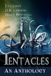 Tentacles: An Anthology - Eva LeFoy, D.R. Larsson, Haley Whitehall