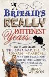 Britain's Rottenest Years. Derek Wilson - Derek Wilson