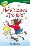 Here Comes Trouble - Tessa Krailing
