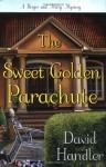 The Sweet Golden Parachute - David Handler