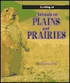 Animals on Plains and Prairies - Moira Butterfield