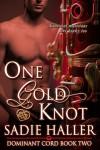 One Gold Knot - Sadie Haller