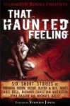 Mammoth Books Presents That Haunted Feeling: Six Short Stories by Barbara Roden, Reggie Oliver & M.R. James, Chris Bell, Richard Christian Matheson, John Gaskin and Michael Kelly - Chris Bell, John Gaskin, M R R James