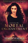 Mortal Enchantment (Volume 1) - Stacey O'Neale