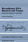 Recombinant DNA Research and Viruses: Cloning and Expression of Viral Genes - Henk Becker