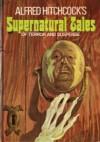 Alfred Hitchcock's Supernatural Tales of Terror and Suspense - Alfred Hitchcock, Robert Shore, Alexis Tolstoy, Alex Hamilton