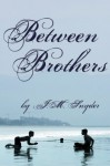 Between Brothers - J.M. Snyder