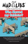Mad Libs- Who Moved My Cubicle - Roger Price, Leonard Stern, Richard Price