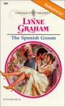 The Spanish Groom - Lynne Graham