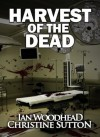 Harvest of the Dead (Zombie Armageddon) - Ian Woodhead, Christine Sutton