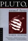 Pluto, Animal Lover - Laren Stover