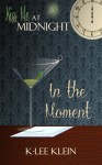 In the Moment - K-lee Klein