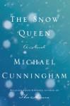 The Snow Queen: A Novel - Michael Cunningham
