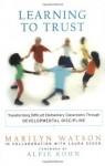 Learning to Trust: Transforming Difficult Elementary Classrooms Through Developmental Discipline - Marilyn Watson, Laura Ecken