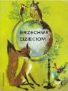 Brzechwa dzieciom - Jan Brzechwa, Jan Marcin Szancer